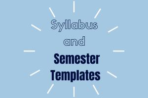 Syllabus and Semester Templates