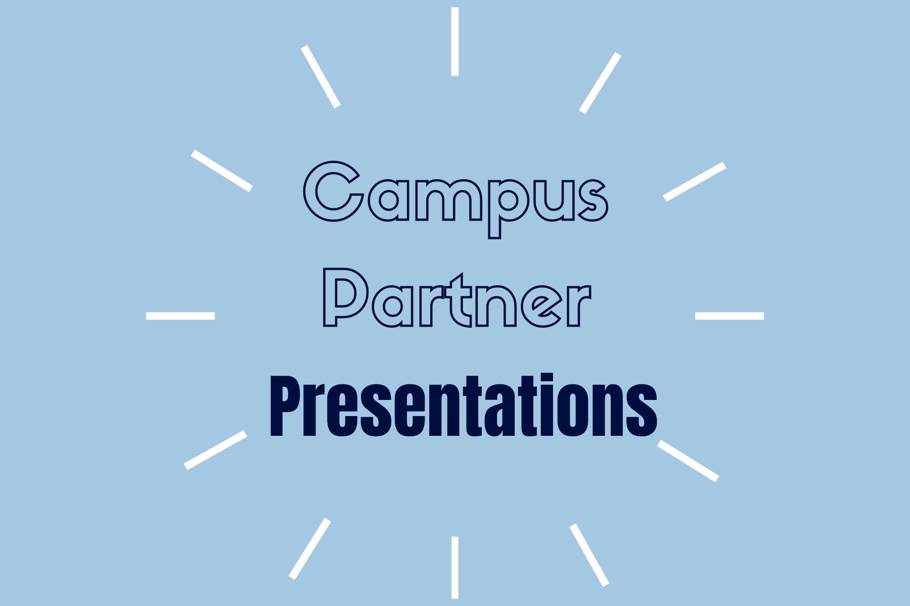 Campus Partner Presentations