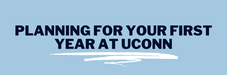 Planning for your first year at UConn